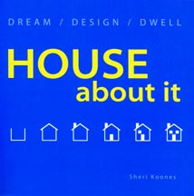 Cover of the book House about it by Sheri Koones
